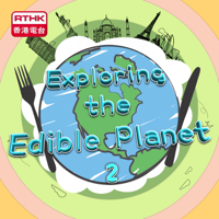 Exploring the Edible Planet II podcast