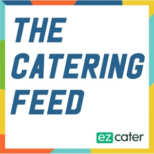 The Catering Feed: The Catering Growth Podcast