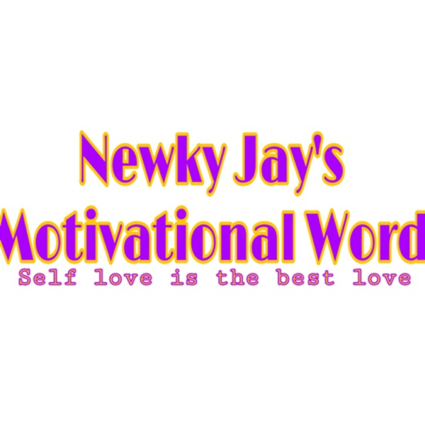 Newky Jay's Motivational Word