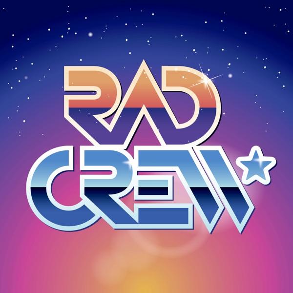 Rad Crew Podcast