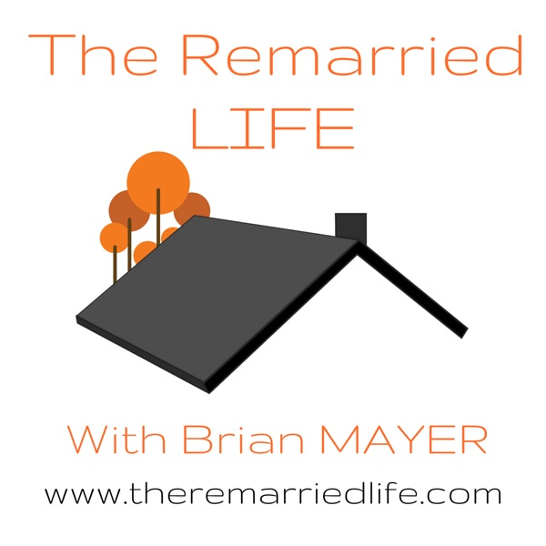 The Remarried Life - Podcast – Podtail