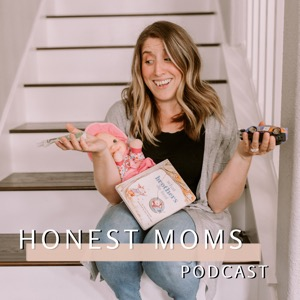 Honest Moms Podcast