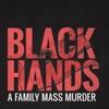 BLACK HANDS - A family mass murder artwork