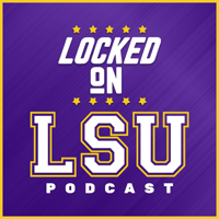 Locked On LSU - Daily Podcast On LSU Tigers Football & Basketball podcast