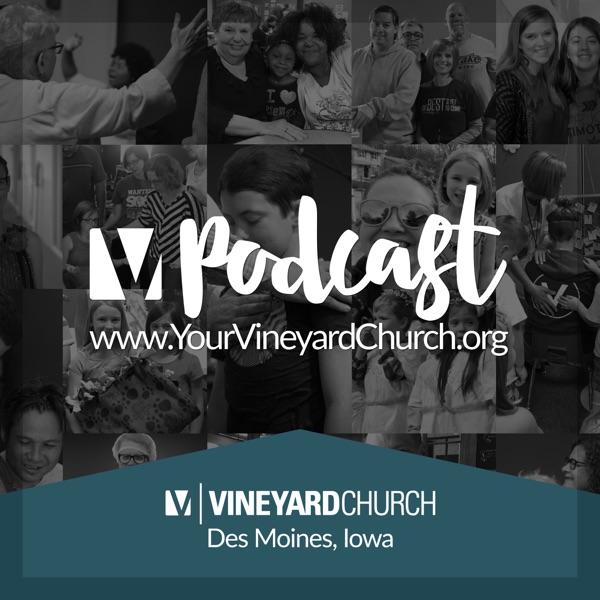 Vineyard Church Podcast - Des Moines, Iowa