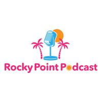 Rocky Point Podcast podcast