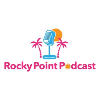 Rocky Point Podcast
