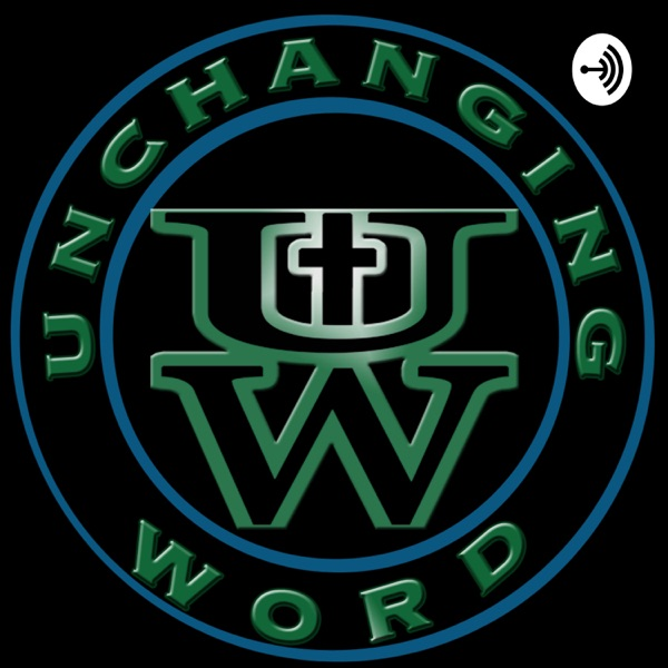 Unchanging Word Bible Podcast