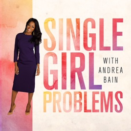 Single Girl Problems on Apple Podcasts