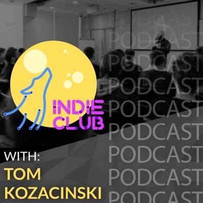 Indie Club Podcast with Tom Kozacinski