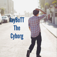 JayboTT The CyBorg podcast