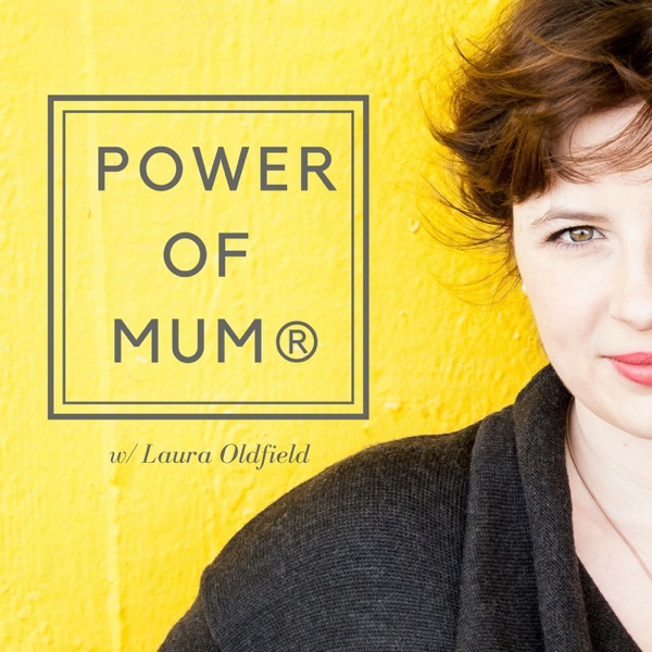 Power of Mum®: The Podcast