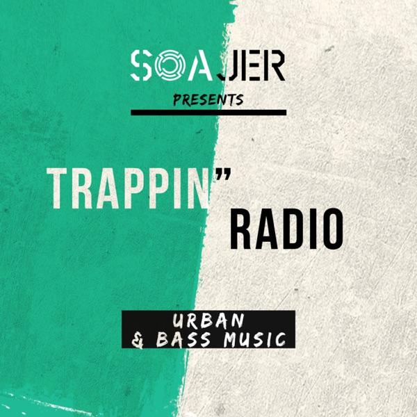 Trappin' Radio by DJ Soajer