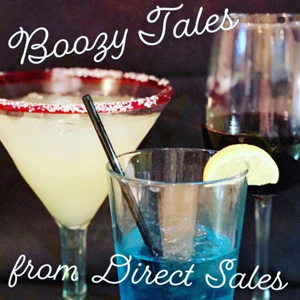 Boozy Tales From Direct Sales