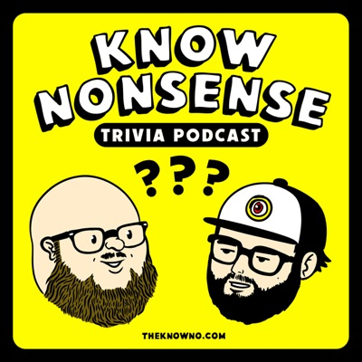 Know Nonsense Trivia Podcast