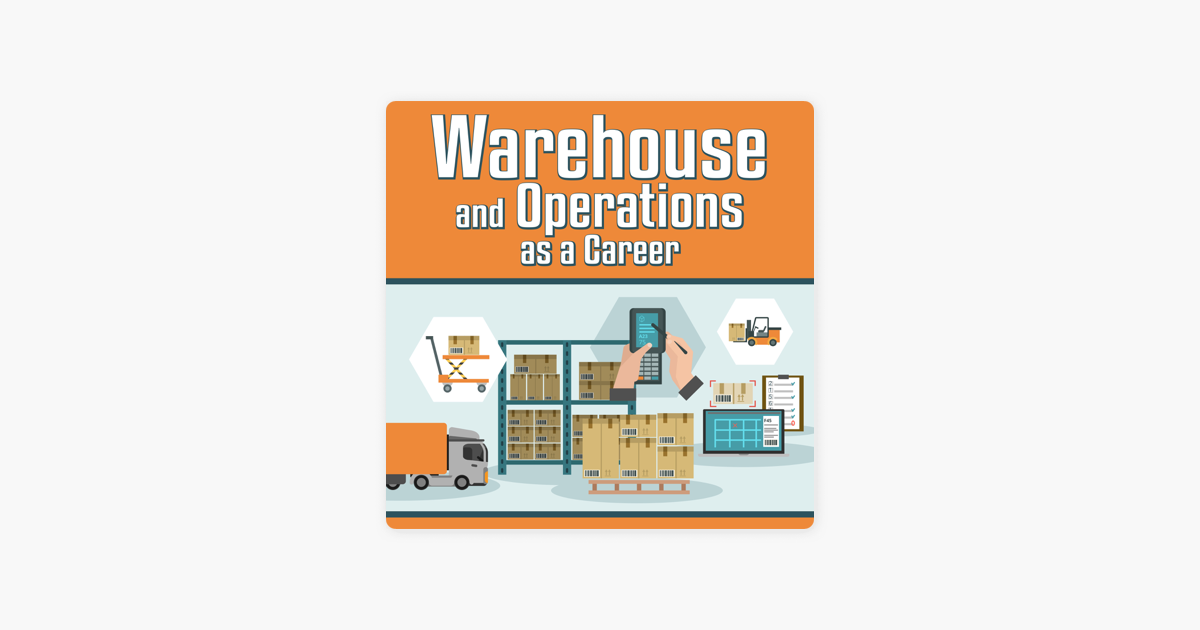 Warehouse and Operations as a Career no Apple Podcasts