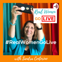 #RealWomenGoLive with Sandra Centorino podcast