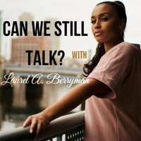 Can We Still Talk? with Laurel A. Berryman podcast