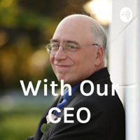 With Our CEO podcast