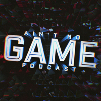 Ain't No Game podcast