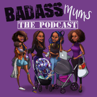 Badass Mums The Podcast podcast