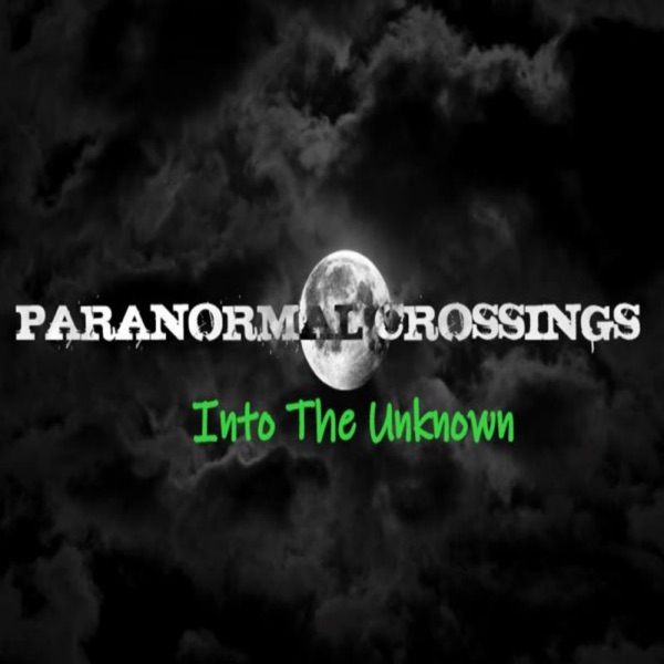 Paranormal Crossings- Into the Unknown