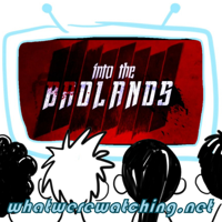 What We're Watching: Into the Badlands podcast