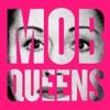 Mob Queens artwork