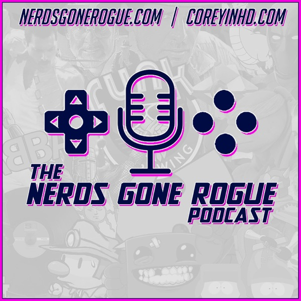 Nerds Gone Rogue Video Game Podcast