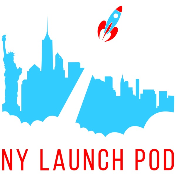 New York Launch Pod: A Podcast Highlighting New Start-Ups, Businesses, and Openings in the New York City Area (NY Launch Pod)