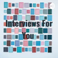 Interviews For You podcast