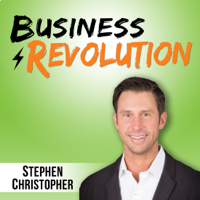 Business Revolution with Stephen Christopher podcast