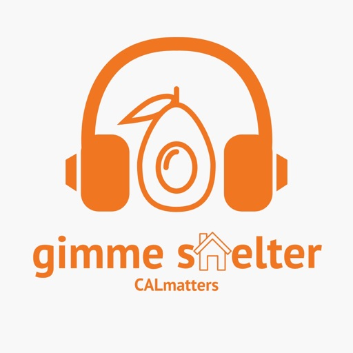 Cover image of Gimme Shelter: The California Housing Crisis Podcast