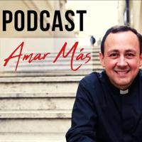 Amar Más podcast