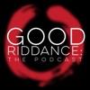 Good Riddance | The Podcast artwork