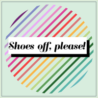 Shoes off, please! Podcast podcast