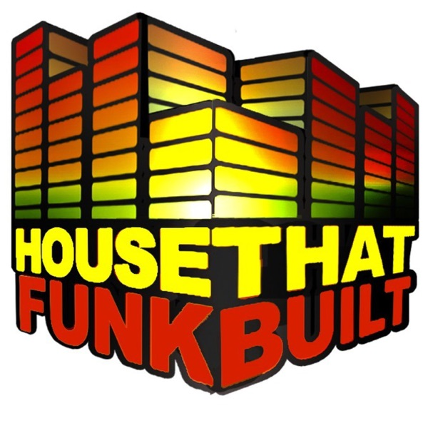 House That Funk Built Podcast