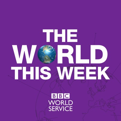 The World This Week:BBC World Service