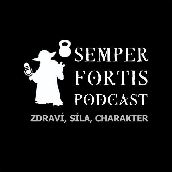 SEMPER FORTIS: Zdraví, síla, charakter