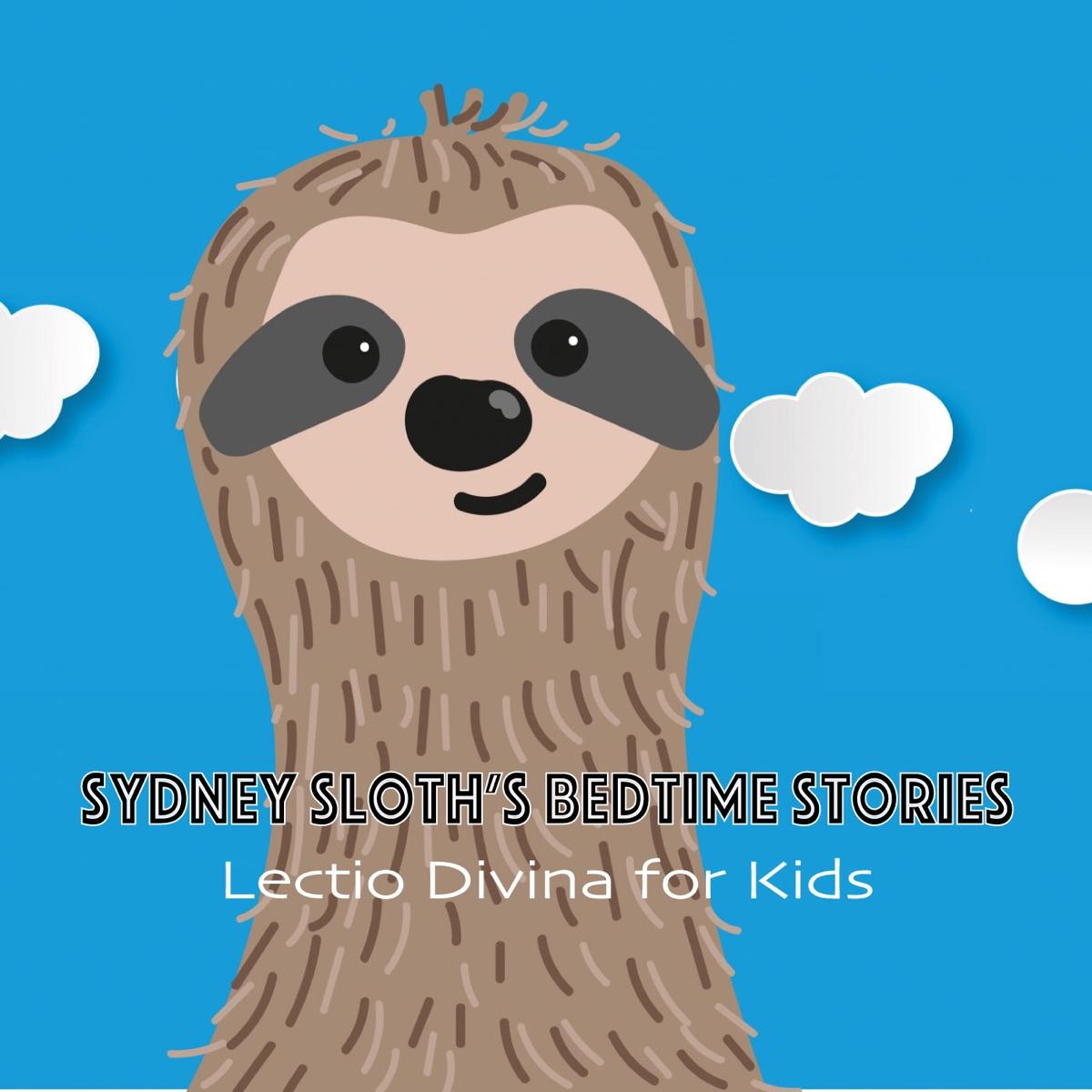 Sydney Sloth's Bedtime Stories (Lectio Divina for Kids)