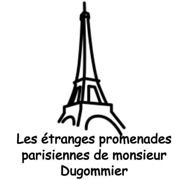 Les étranges promenades parisiennes de monsieur Dugommier