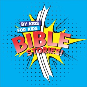 By Kids, For Kids Bible Stories