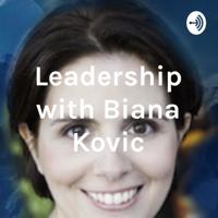 Leadership with Biana Kovic podcast