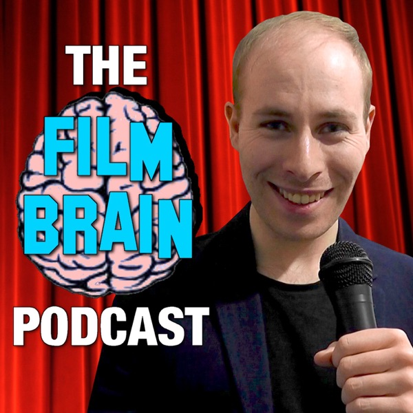 The Film Brain Podcast