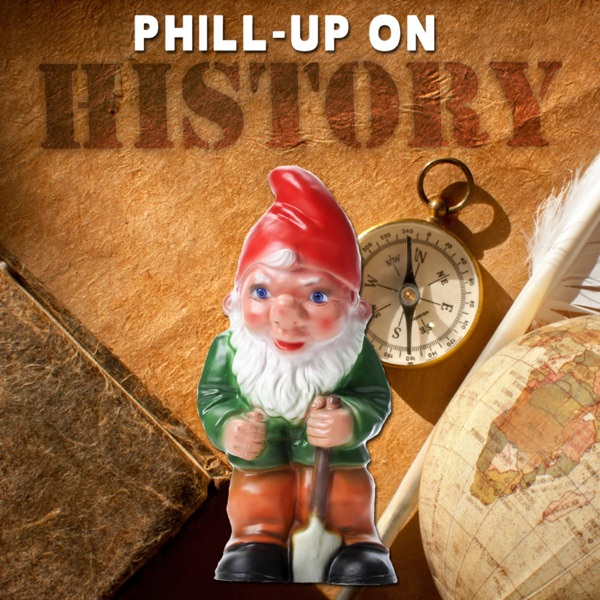 Phill-Up On History Podcast