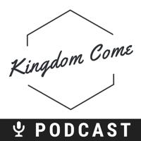 Kingdom Come Podcast podcast