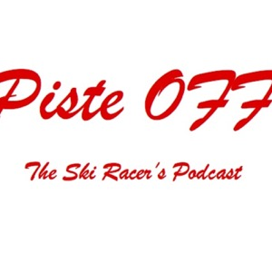 Piste OFF - The Ski Racer's Podcast