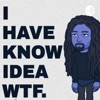 I HAVE KNOW IDEA WTF  artwork
