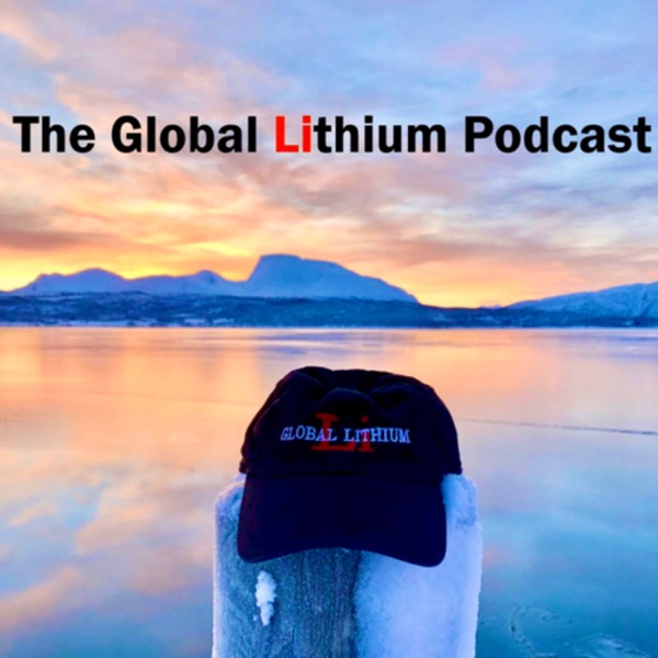 The Global Lithium Podcast