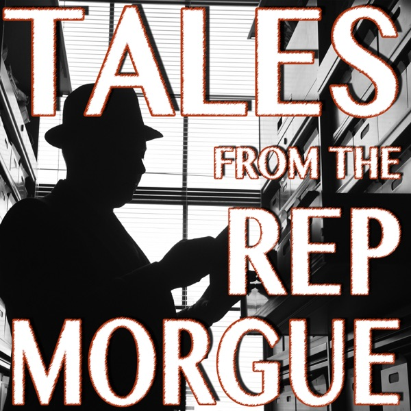 Tales From the Rep Morgue